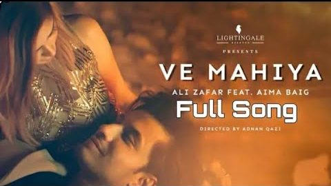 Ve Mahiya Song by Ali Zafar