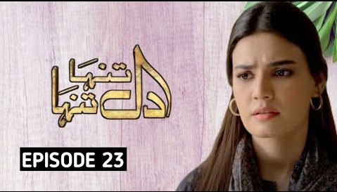 Dil Tanha Tanha Episode 23 By Hum Tv