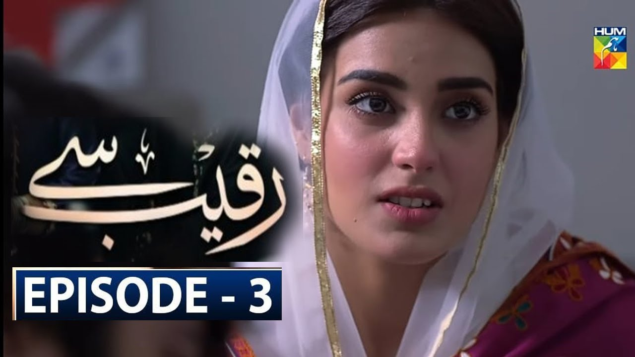 Raqeeb Se Episode 3 By Hum Tv