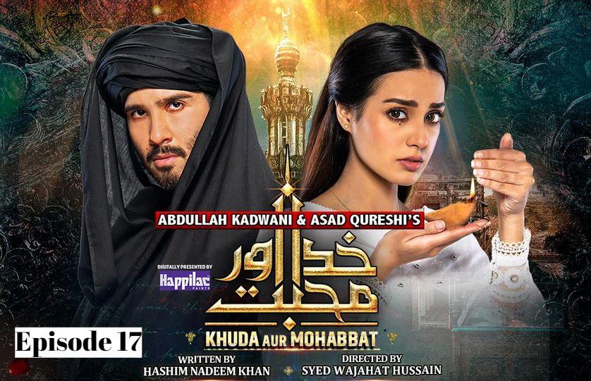 Khuda Aur Mohabbat Season 3 Episode 17
