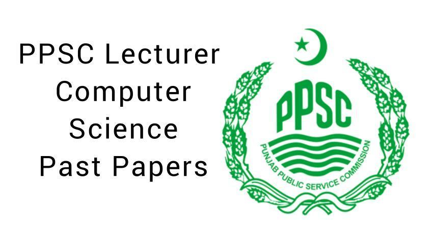 PPSC Lecturer Computer Science Solved Past Papers